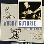 Woody Guthrie The Early Years (Digitally Remastered)