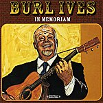Burl Ives In Memoriam (Digitally Remastered)