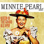 Minnie Pearl Queen Of The Grand Ole Opry (Digitally Remastered)