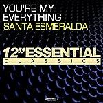 Santa Esmeralda You're My Everything