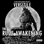 Versitile The Rude Awakening