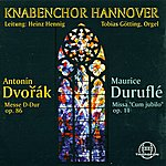 Knabenchor Hannover Dvorák, Duruflé: Messen