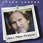 Frank Zander Halt, mein Freund