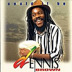 Dennis Brown Could It Be