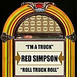 Red Simpson I'm A Truck / Roll Truck Roll