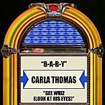 Carla Thomas B-A-B-Y / Gee Whiz (Look At His Eyes)