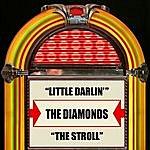 The Diamonds Little Darlin' / The Stroll