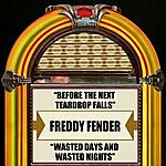 Freddy Fender Before The Next Teardrop Falls / Wasted Days And Wasted Nights