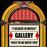 Gallery I Believe In Music / Nice To Be With You