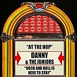 Danny & The Juniors At The Hop / Rock And Roll Is Here To Stay