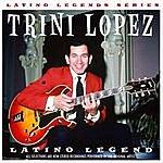 Trini Lopez Latino Legends Series: Trini Lopez