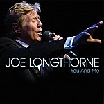 Joe Longthorne You And Me