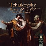 Pyotr Ilyich Tchaikovsky Tchaikovsky: Romeo & Juliet And Other Works