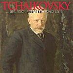 Pyotr Ilyich Tchaikovsky Tchaikovsky: All Time Greatest Moments