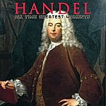 George Frideric Handel Handel: All Time Greatest Moments
