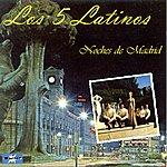 Los Cinco Latinos Noches de Madrid