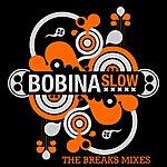 Bobina Slow (The Breaks Mixes)