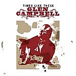 Glen Campbell Times Like These