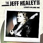 The Jeff Healey Band Legacy: Volume One (The Singles)