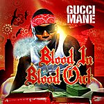 Gucci Mane Blood In Blood Out