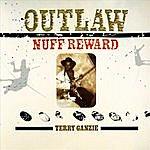 Terry Ganzie Outlaw - Nuff Reward