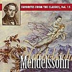 Felix Mendelssohn Reader's Digest Music: Favorites From The Classics, Vol. 15: Mendelssohn's Greatest Hits