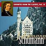 Robert Schumann Reader's Digest Music: Favorites From The Classics, Vol. 18: Schumann's Greatest Hits