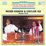 Mehdi Hassan Ghazal: For The First Time Together, Vol.3