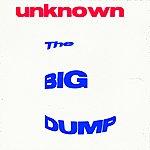Unknown The Big Dump