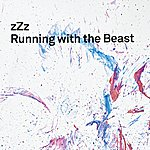 ZZZ Running With The Beast