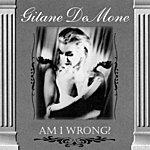 Gitane Demone Am I Wrong? (Bonus Tracks)
