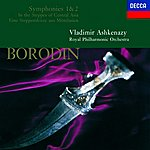 Royal Philharmonic Orchestra Borodin: In The Steppes Of Central Asia; Symphonies Nos.1 & 2