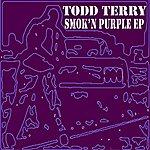 Todd Terry Smok'n Purple