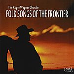 Roger Wagner Chorale Folk Songs of the Frontier