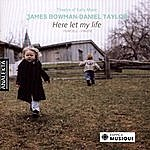 James Bowman Theatre Of Early Music - Here Let My Life