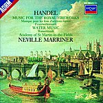 Academy Of St. Martin-In-The-Fields Handel: Music For The Royal Fireworks; Water Music Suites