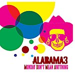 Alabama 3 Monday Don't Mean Anything (4-Track Maxi-Single)