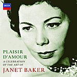 Dame Janet Baker Plaisir D'amour: A Celebration Of The Art Of Dame Janet Baker