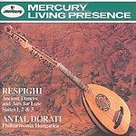 Antal Doráti Respighi: Ancient Airs and Dances/Suites Nos.1-3