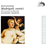 The Consort Of Musicke Monteverdi: Madrigali Erotici