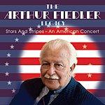 Arthur Fiedler Stars and Stripes - An American Concert