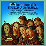 Pro Cantione Antiqua, London The Flowering of Renaissance Choral Music