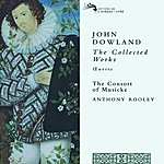 The Consort Of Musicke Dowland: The Collected Works