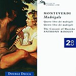 The Consort Of Musicke Monteverdi: Fourth and Fifth Books of Madrigals