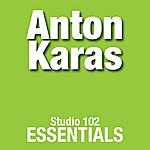 Anton Karas Anton Karas: Studio 102 Essentials
