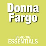 Donna Fargo Donna Fargo: Studio 102 Essentials
