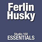 Ferlin Husky Ferlin Husky: Studio 102 Essentials