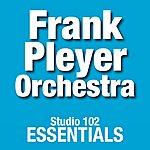 Frank Pleyer Frank Pleyer Orchestra: Studio 102 Essentials