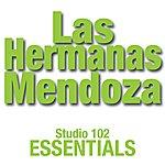 Las Hermanas Mendoza Las Hermanas Mendoza: Studio 102 Essentials