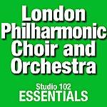 The London Philharmonic Choir London Philharmonic Choir And Orchestra: Studio 102 Essentials